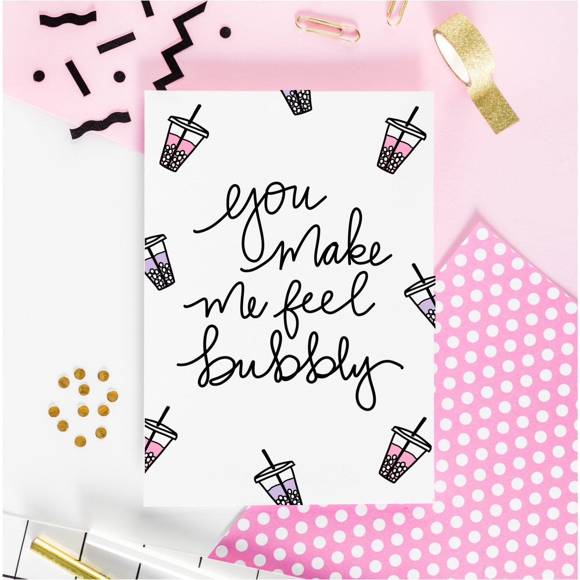 You Make Me Feel Bubbly Greeting Card