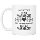 Best to Great Pharmacist Coffee Mug