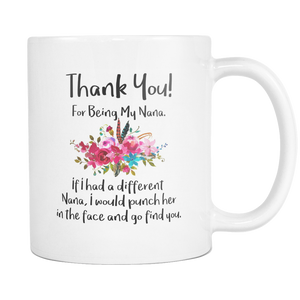 Thank You For Being My Nana Coffee Mug