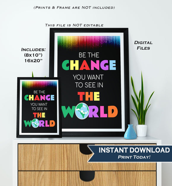 Be the Change you want in the World Sign, Inspirational Quote Office Motivation Decor School Class Poster Digital Printable INSTANT DOWNLOAD