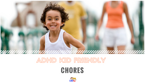 ADHD Kid Friendly Chores