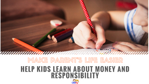 Make parent's life easier -- here is a tool to help kids learn about money and responsibility