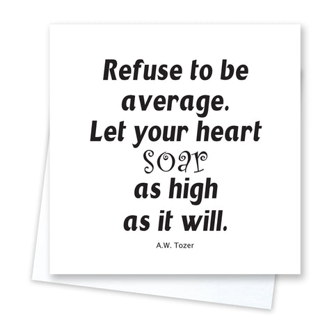 Quotable Quotes - Refuse to be Average Card
