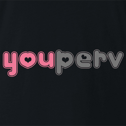 Funny you perv YouPorn Website Parody t-shirt white men's