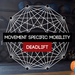 Movement Specific Mobility for Deadlifts