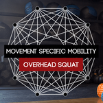 Movement Specific Mobility for Overhead Squats