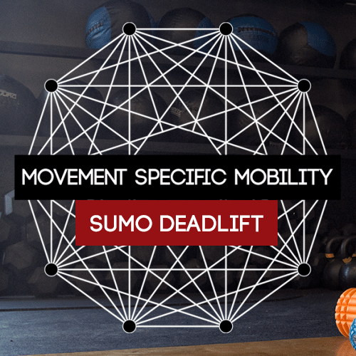 Movement Specific Mobility for Sumo Deadlifts