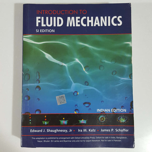 Introduction to Fluid Mechanics (Indian Ed.) by Shaughnessy, Katz & Schaffer
