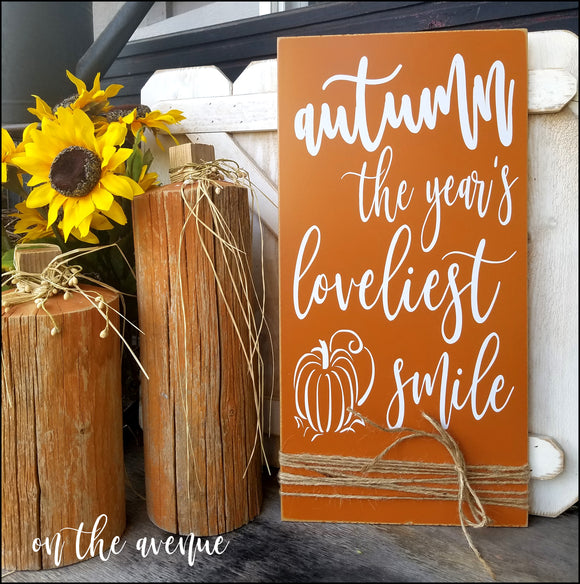 Autumn - The Year's Loveliest Smile Wood Sign