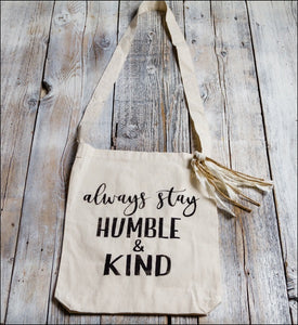 ~Always Stay Humble & Kind~ Tote Bag