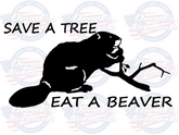 Save a Tree Eat a Beaver vinyl decal stick car truck suv window