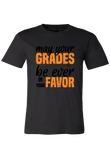 May your Grades be Ever in your Favor T-shirt