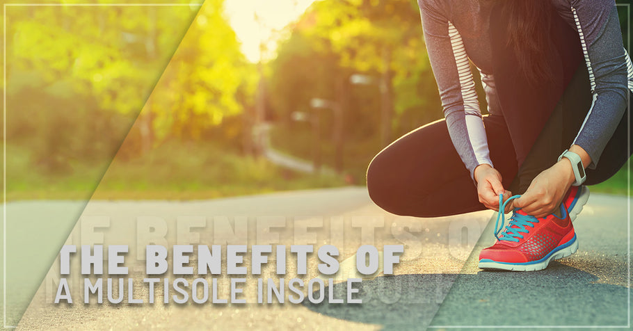 The Benefits of the MULTISOLE Insole