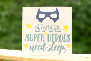 Even Super Heroes Need Sleep Wood Sign
