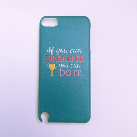 "#1022 ""If you can dream it"" iPod touch 5 case"