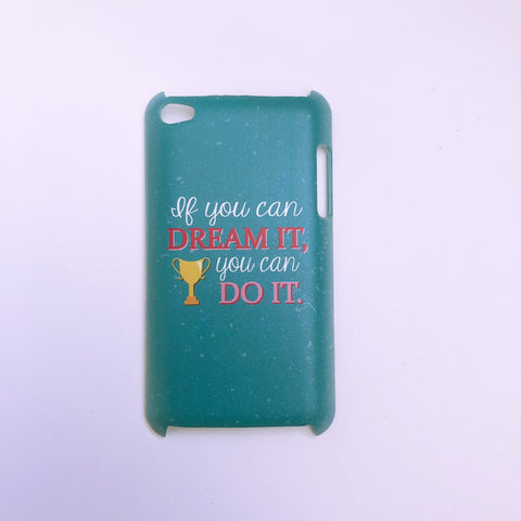 "#1029 ""If you can dream it"" iPod touch 4 case"