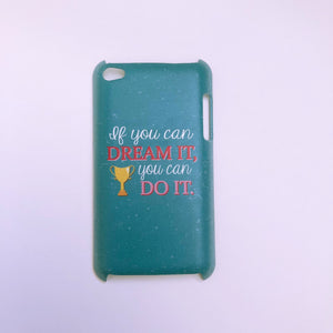 "#1031 ""If you can dream it"" iPod touch 4 case"