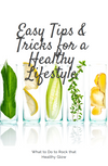 Easy TIPS&TRICKS FOR A HEALTHY LIFESTYLE