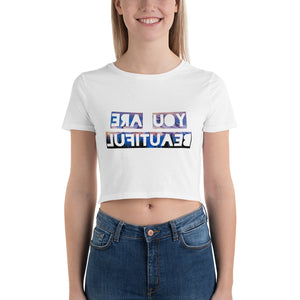 You Are Beautiful Limited Edition Women's Crop Tee