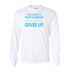 Long Sleeve Shirts Who Never Gives Up