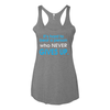 Women's Tank Tops Who Never Gives Up