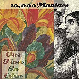 10,000 Maniacs - Our Time In Eden (RI/180G)