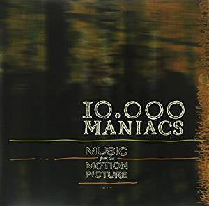 10,000 Maniacs - Music From the Motion Picture (Gatefold)