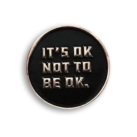 IT'S OK NOT TO BE OK PIN