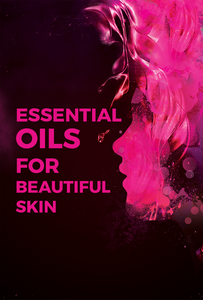 Essential Oils for Beautiful Skin