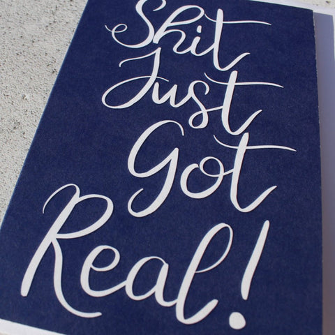 'Shit Just Got Real' Greeting Card - fay-dixon-design