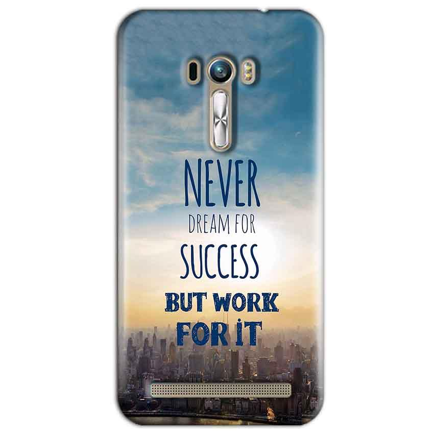 ASUS Zenfone Selfie Mobile Covers Cases Never Dreams For Success But Work For It Quote - Lowest Price - Paybydaddy.com