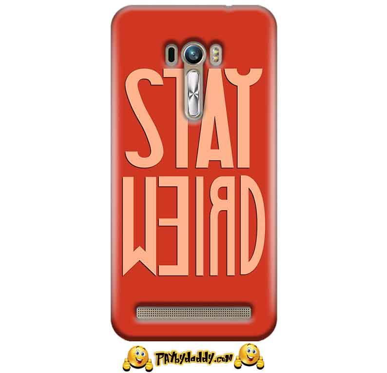 ASUS Zenfone Selfie Mobile Covers Cases Stay Weird - Lowest Price - Paybydaddy.com