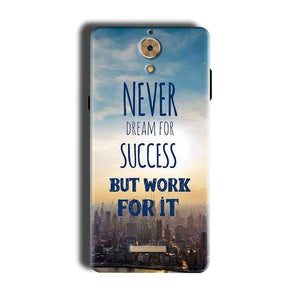 Coolpad Mega 2.5D Mobile Covers Cases Never Dreams For Success But Work For It Quote - Lowest Price - Paybydaddy.com