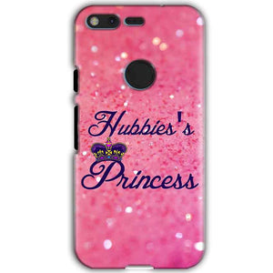 Google Pixel XL Mobile Covers Cases Hubbies Princess - Lowest Price - Paybydaddy.com