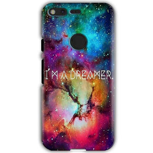 Google Pixel XL Mobile Covers Cases I am Dreamer - Lowest Price - Paybydaddy.com