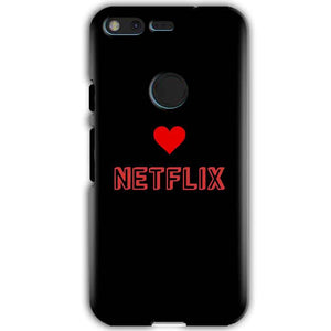 Google Pixel XL Mobile Covers Cases NETFLIX WITH HEART - Lowest Price - Paybydaddy.com