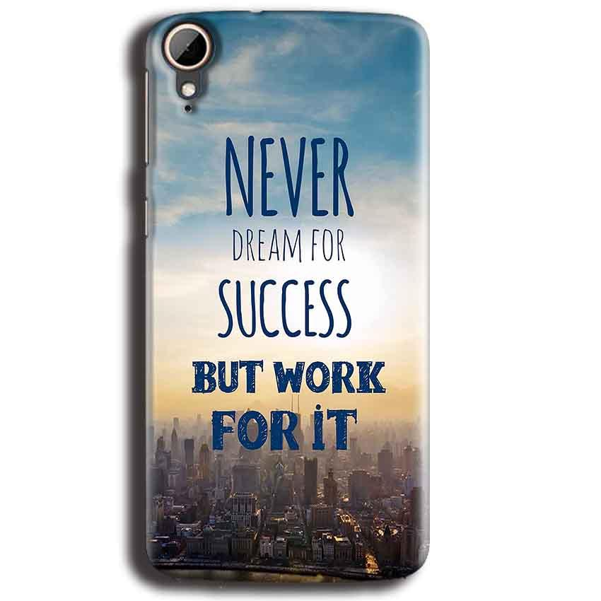 HTC Desire 828 Mobile Covers Cases Never Dreams For Success But Work For It Quote - Lowest Price - Paybydaddy.com