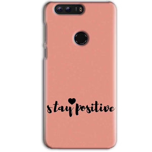 Huawei Honor 8 Pro Mobile Covers Cases Stay Positive - Lowest Price - Paybydaddy.com