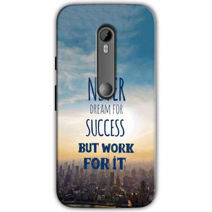 Moto G Turbo Edition Mobile Covers Cases Never Dreams For Success But Work For It Quote - Lowest Price - Paybydaddy.com
