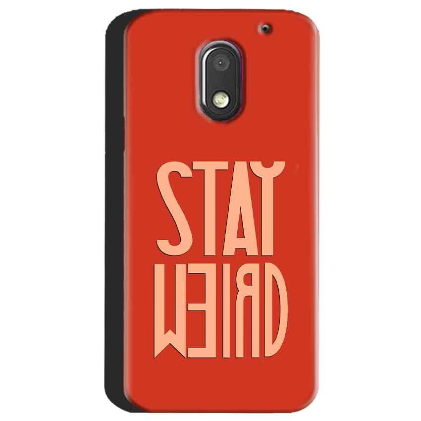 Motorola Moto E3 Power Mobile Covers Cases Stay Weird - Lowest Price - Paybydaddy.com