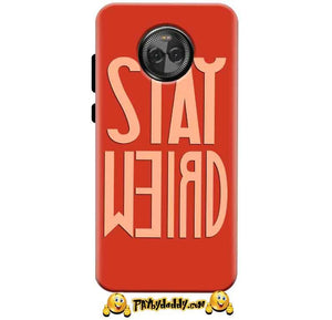 Motorola Moto E4 Mobile Covers Cases Stay Weird - Lowest Price - Paybydaddy.com