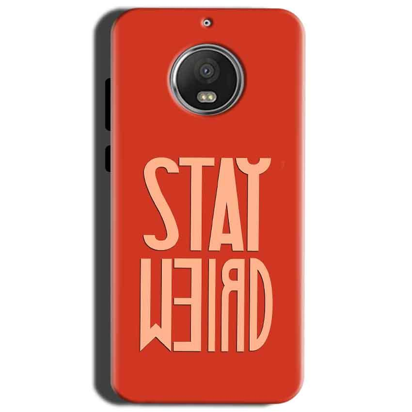 Motorola Moto G5S Mobile Covers Cases Stay Weird - Lowest Price - Paybydaddy.com