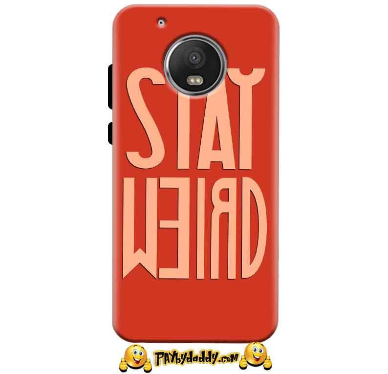 Motorola Moto G5 Mobile Covers Cases Stay Weird - Lowest Price - Paybydaddy.com