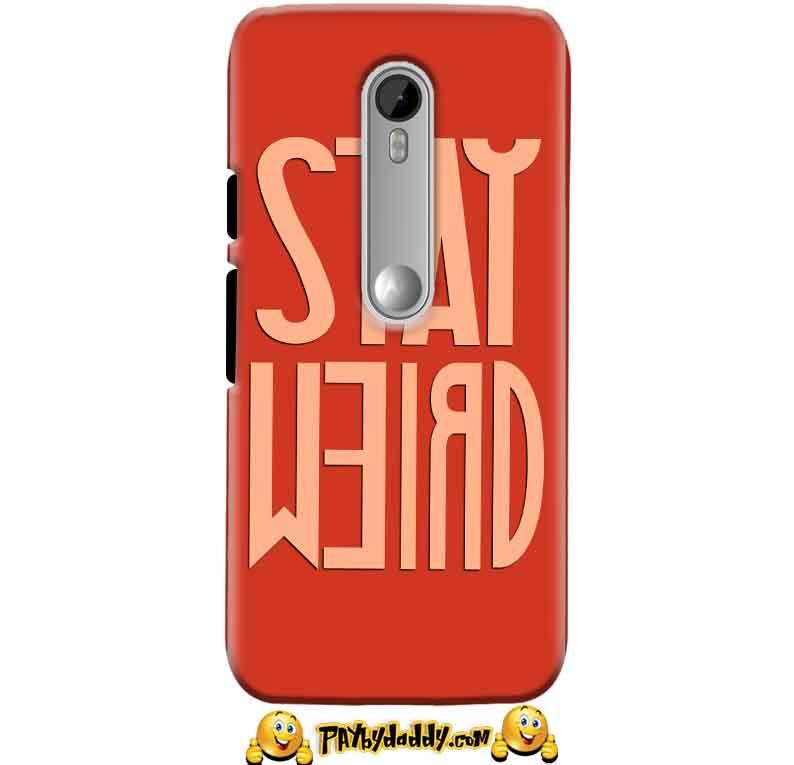 Motorola Moto X Play Mobile Covers Cases Stay Weird - Lowest Price - Paybydaddy.com