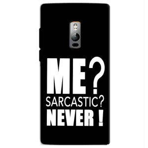 One Plus 2 Two Mobile Covers Cases Me sarcastic - Lowest Price - Paybydaddy.com