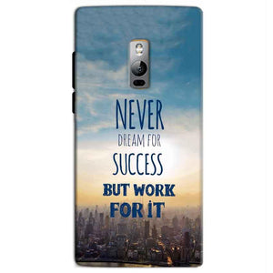 One Plus 2 Two Mobile Covers Cases Never Dreams For Success But Work For It Quote - Lowest Price - Paybydaddy.com
