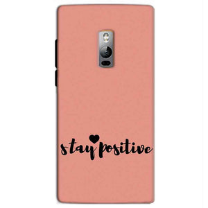 One Plus 2 Two Mobile Covers Cases Stay Positive - Lowest Price - Paybydaddy.com