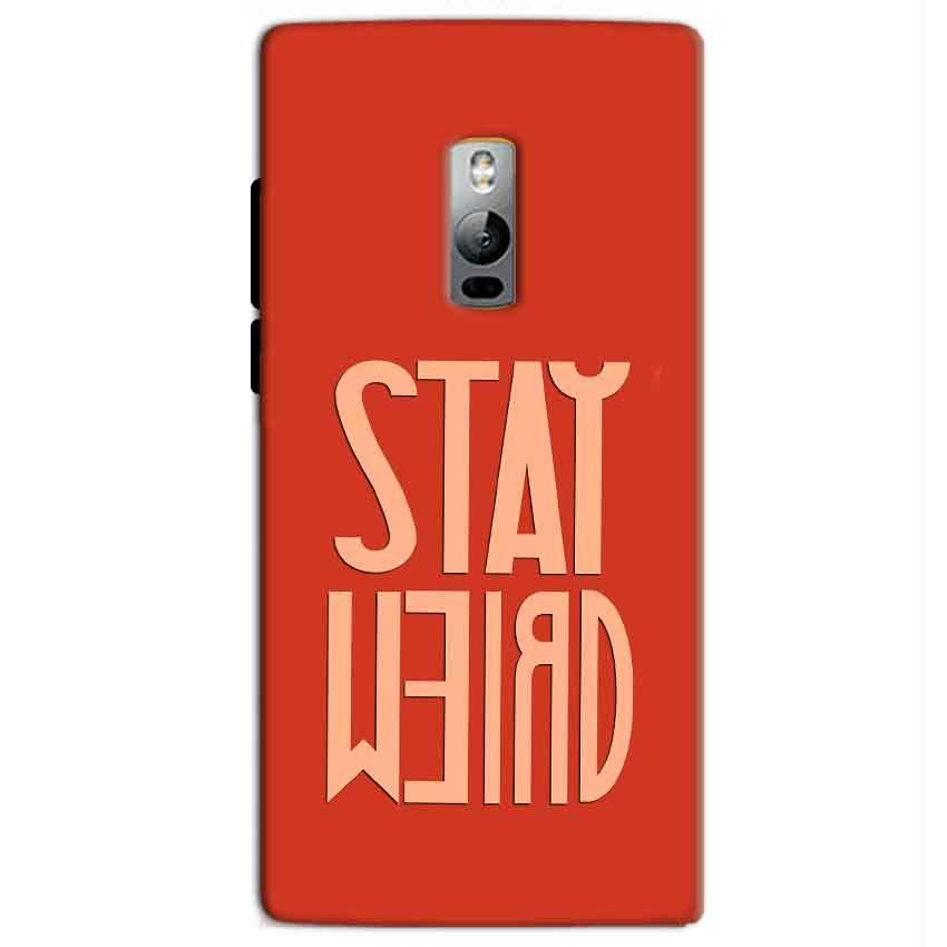 One Plus 2 Two Mobile Covers Cases Stay Weird - Lowest Price - Paybydaddy.com