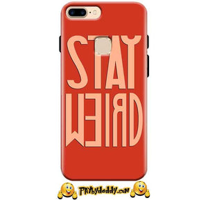 One Plus 5T Mobile Covers Cases Stay Weird - Lowest Price - Paybydaddy.com