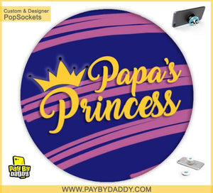 PopSockets Grip - Paps's Princess  makes expanding device grips and mounts. Use them for gripping, propping, cord management, and just looking good. Use your PopSockets 50 % Discount On Sale | Free and Fast Shipping